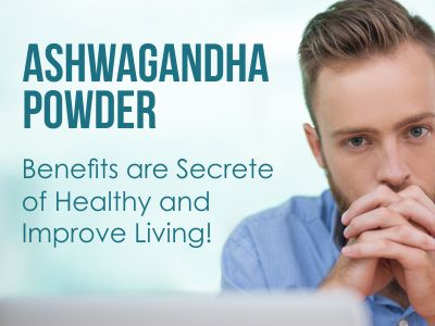 ashwagandha benefits, Ashwagandha Powder, ashwagandha uses, how to use ashwagandha powder, ashwagandha powder benefits